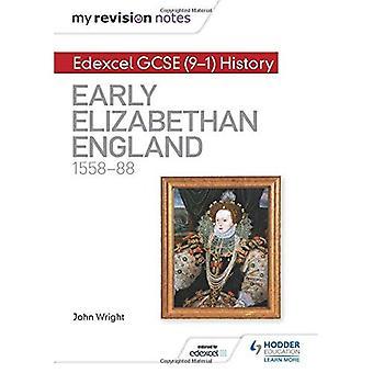 Notatene revisjon: Edexcel GCSE (9 - 1) Historie: tidlig elisabethanske England 1558-88 (Hodder GCSE historie for Edexcel)