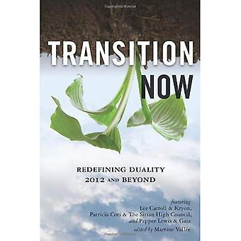 Transition Now: The End of Duality, 2012 and Beyond