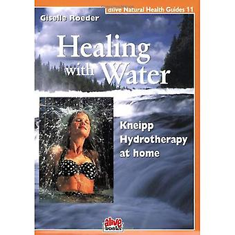 Healing with Water (Natural Health Guide): Kneipp Hydrotherapy at Home