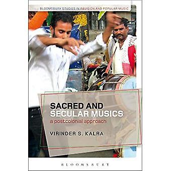 Pyhän ja maallisen musiikki: jälkikolonialistisesta lähestymistapa (Bloomsbury tutkimusta uskonto ja populaarimusiikin)