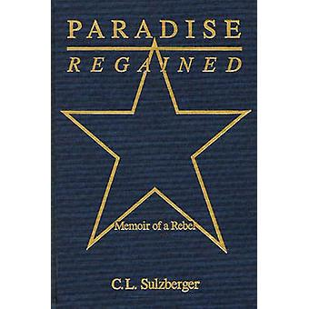 Paradise Regained memoires van een Rebel door Sulzberger & C.
