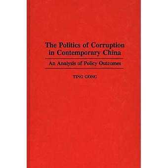 De politiek van corruptie in hedendaagse China een analyse van de beleidsresultaten door Gong & Ting