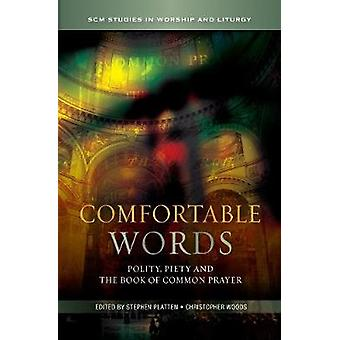Comfortable Words Polity Piety and the Book of Common Prayer by Platten & Stephen