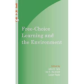 FreeChoice Learning and the Environment by Falk & John H.
