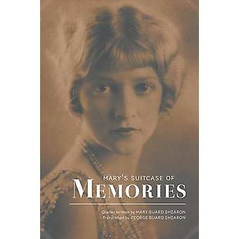Marys Suitcase of Memories by Shearon & Mary Buard