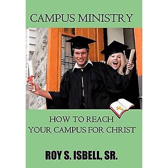Pastorale universitaria come raggiungere il Campus per Cristo da Sr. Isbell & Roy S.
