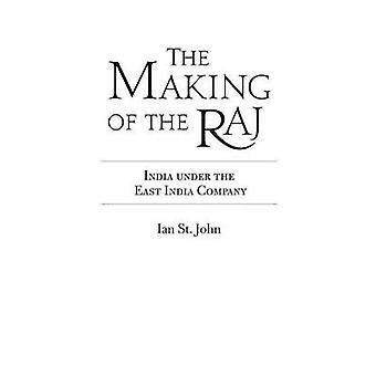 Die Herstellung von Raj Indien unter der East India Company von Kaul & Chandrika