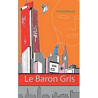 Le Baron Gris af Haxvyll & Vincent