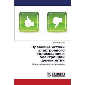 Pravovye Istoki Elektronnogo Golosovaniya ho Elektronnoy Demokratii di Antonov & Yaroslav