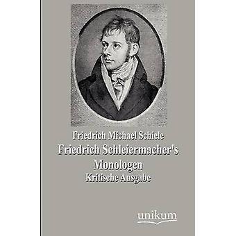 Friedrich Schleiermachers Monologen av Schiele & Friedrich Michael