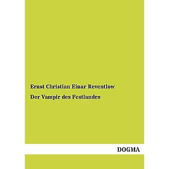 Der Vampir des Festlandes de Reventlow & Ernst Christian Einar