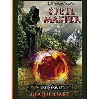 Wizard's Quest: Spell Master: Book One (Spell Master)