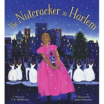 The Nutcracker in Harlem by T E McMorrow - 9780061175985 Book