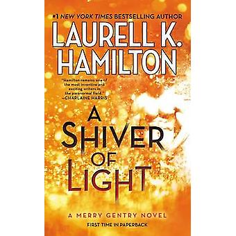 A Shiver of Light by Laurell K Hamilton - 9780515155488 Book