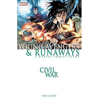 Civil War - Young Avengers & Runaways (New edition) by Zeb Wells - Ste