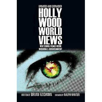 Hollywood Worldviews - Watching Films with Wisdom & Discernment by Bri