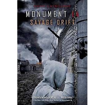 Monument 14 - Savage Drift by Emmy Laybourne - 9781250036421 Book