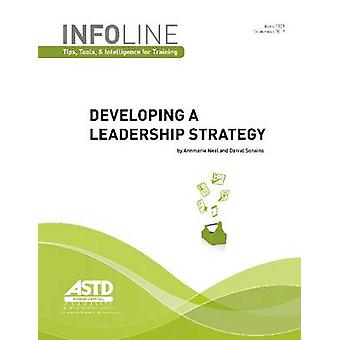 Developing a Leadership Strategy by Annmarie Neal - Daniel Sonsino -