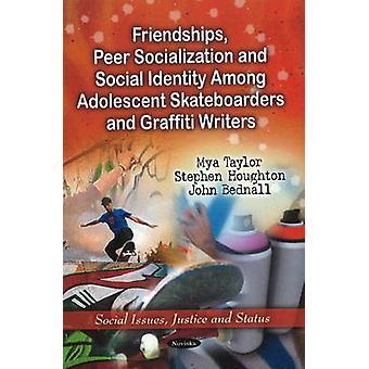 Friendships - Peer Socialization & Social Identity Among Adolescent S