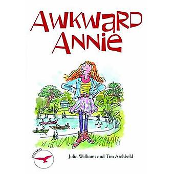Awkward Annie by Julia Williams - Tim Archibold - 9781783220434 Book