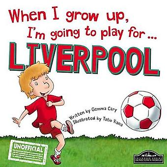 When I Grow Up - I'm Going to Play for Liverpool - 9781785532108 Book