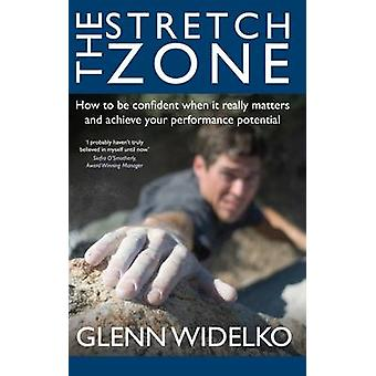 The Stretch Zone - How to be Confident When it Really Matters and Achi