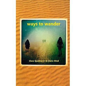 Ways to Wander by Clare Qualmann - 9781909470729 Book
