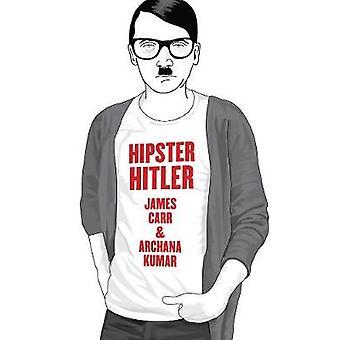 Hipster Hitler by Archana Kumar - James Carr - 9781936239429 Book