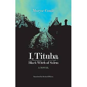 I - Tituba - Black Witch of Salem by Maryse Conde - 9780813927671 Book