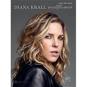 Diana Krall -- Wallflower - Piano/Vocal/Guitar by Diana Krall - 978147
