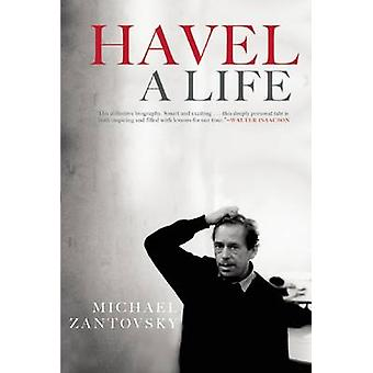 Havel - A Life by Michael Zantovsky - 9780802124289 Book