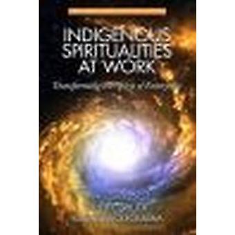 Inheemse Spiritualiteiten op het werk transformeren de geest van Enterprise HC door spiller & Chellie