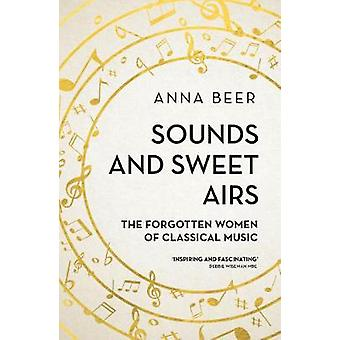 Sounds and Sweet Airs by Anna Beer