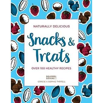 Naturally Delicious Snacks  Treats by Gracie Tyrell