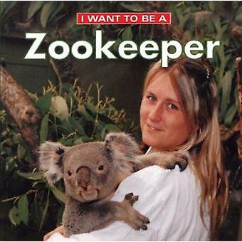 Je veux être un gardien de zoo par Dan Liebman - Daniel Liebman - 9781552976