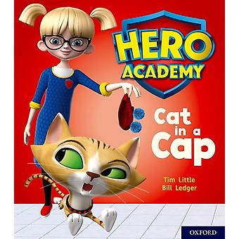 Hero Academy Oxford Level 1 Pink Book Band Cat in a Cap by Tim Little