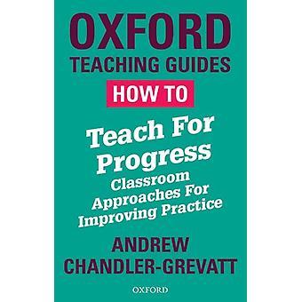 How To Teach For Progress by ChandlerGrevatt