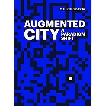 The Augmented City by Maurizio Carta - 9788899854201 Book