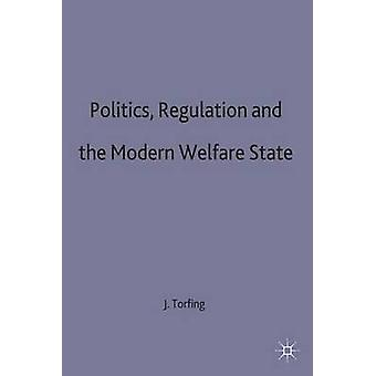 Politics Regulation And The Modern Welfare State by Torfing
