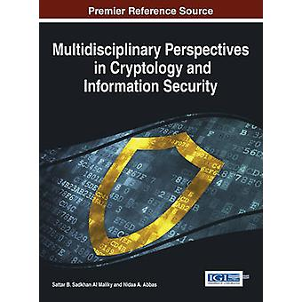Multidisciplinary Perspectives in Cryptology and Information Security by Al Maliky