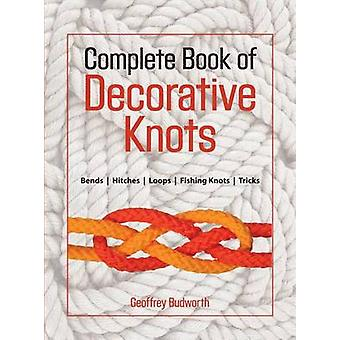 Complete Book of Decorative Knots First Edition by Budworth & Geoffrey