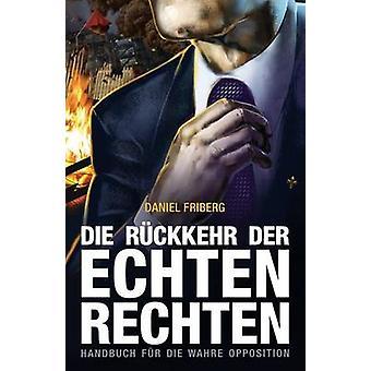 Die Rckkehr der echten Rechten by Friberg & Daniel