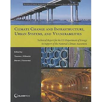 Climate Change and Infrastructure - Urban Systems - and Vulnerabiliti
