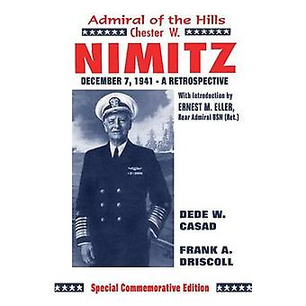 Chester W. Nimitz Admiral of the Hills by Driskell & Frank A.