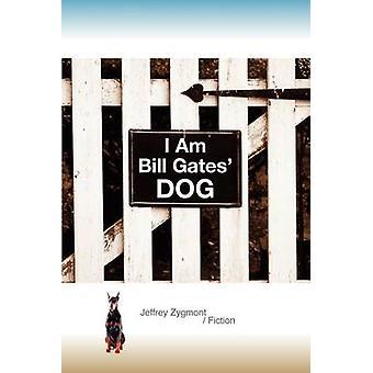 I Am Bill Gates Dog by Zygmont & Jeffrey