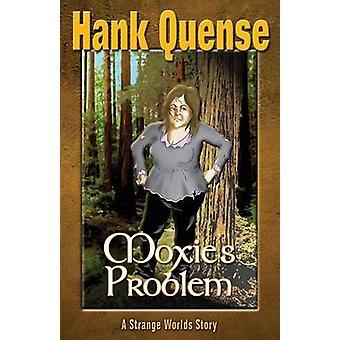 Moxies Problem by Hank & Quense