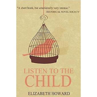 Listen to the Child by Howard & Elizabeth