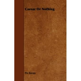 Caesar or Nothing by Baroja & Paio