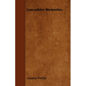 Lancashire Memories. by Potter & Louisa