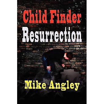 Child Finder Resurrection by Angley & Mike